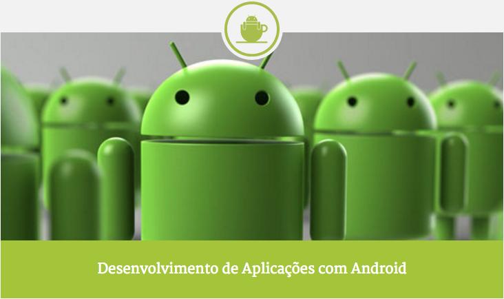 Curso Desenvolvimento de Apps Android e Material Design
